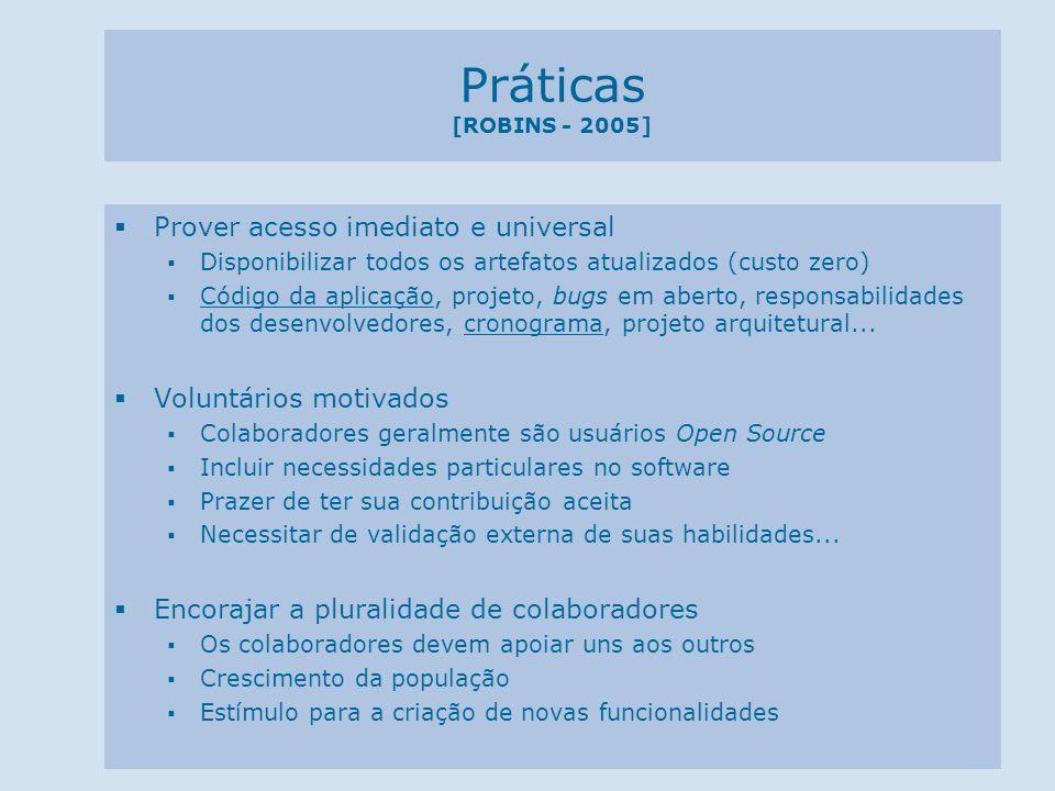 Práticas [ROBINS - 2005] Prover acesso imediato e universal